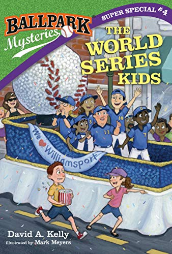 The World Series Kids (Ballpark Mysteries, Super Special Bk. 4)