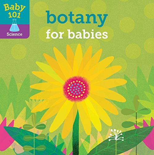 Botany for Babies (Baby 101 Science)