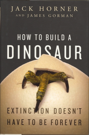How to Build a Dinosaur: Extinction Doesn't Have to Be Forever