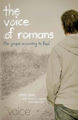 The Voice of Romans: The Gospel According to Paul