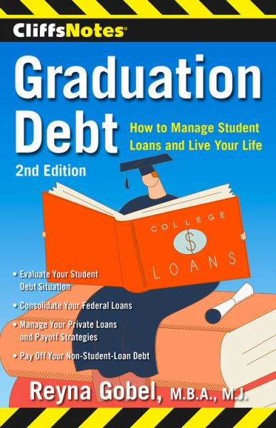 Graduation Debt: How to Manage Student Loans and Live Your Life (2nd Edition)