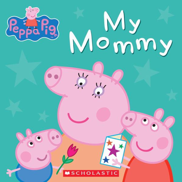 My Mommy (Peppa Pig)