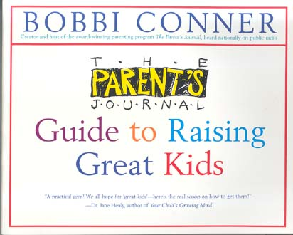 The Parent's Journal Guide to Raising Great Kids