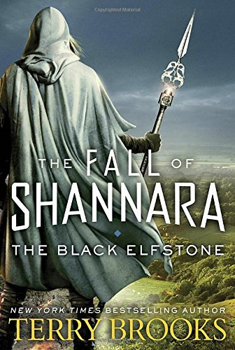 The Black Elfstone (The Fall of Shannara, Bk. 1)