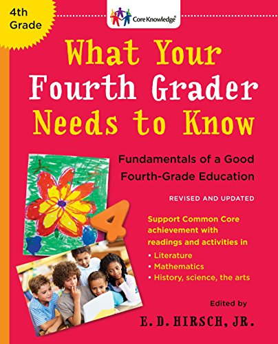 What Your Fourth Grader Needs to Know: Fundamentals of a Good Fourth-Grade Education (The Core Knowledge Series, Revised and Updated Edition)