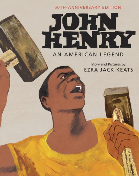 John Henry: An American Legend (50th Anniversary Edition)