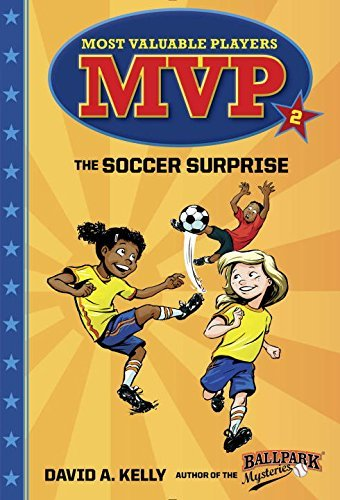 The Soccer Surprise (MVP Most Valuable Players, Bk. 2)