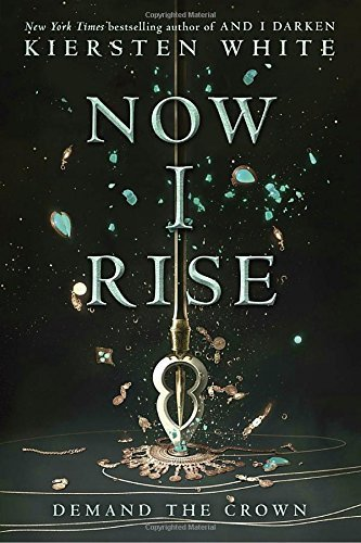 Now I Rise (The Conqueror's Saga, Bk 2)