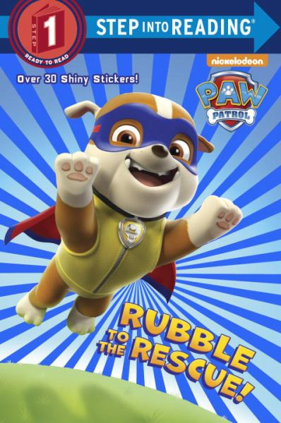 Rubble to the Rescue! (Paw Patrol) (Step into Reading, Step 1)