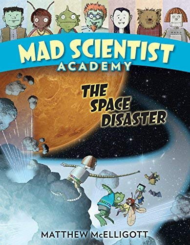 The Space Disaster (Mad Scientist Academy, Bk.3)