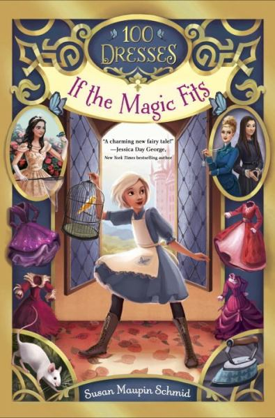 If the Magic Fits (100 Dresses, Bk. 1)