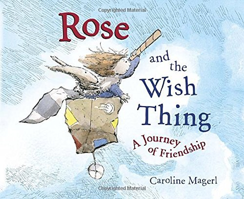 Rose and the Wish Thing: A Journey of Friendship