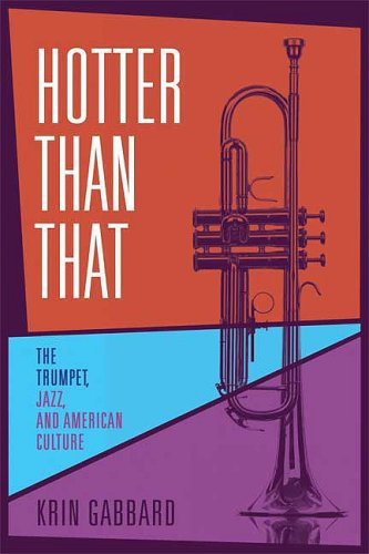 Hotter Than That: The Trumpet, Jazz, and American Culture