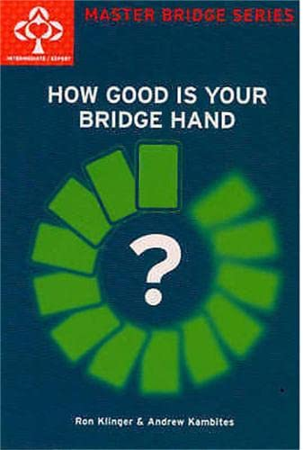 How Good is Your Bridge Hand? (Master Bridge Series)