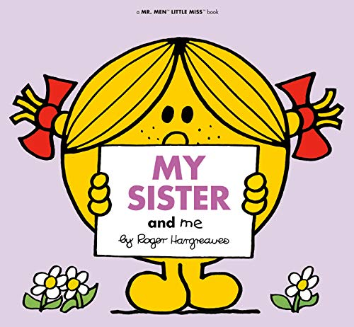 My Sister and Me (Mr. Men and Little Miss)
