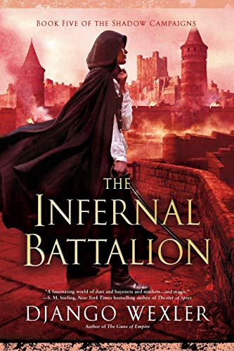 The Infernal Battalion (The Shadow Campaigns, Bk. 5)