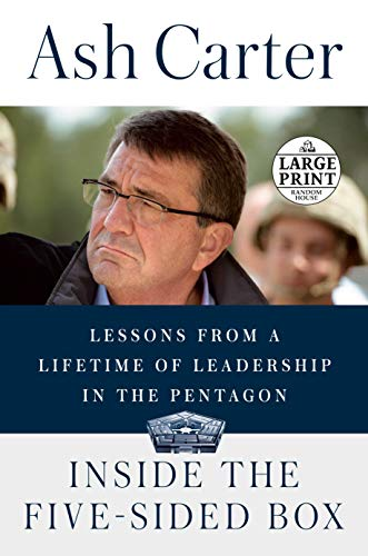 Inside the Five-Sided Box: Lessons from a Lifetime of Leadership in the Pentagon (Large Print)