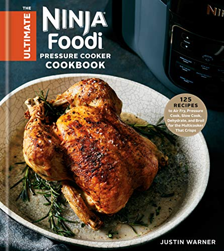 The Ultimate Ninja Foodi Pressure Cooker Cookbook