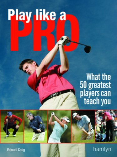 Play Like a Pro: What the 50 Greatest Players Can Teach You