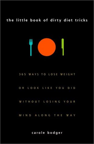 The Little Book of Dirty Diet Tricks
