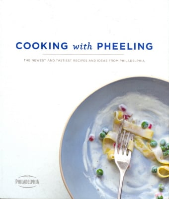 Cooking with Pheeling:The Newest and Tastiest Recipies and Ideas from Philadelphia