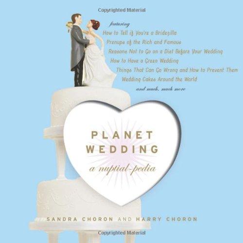 Planet Wedding: A Nuptialpedia