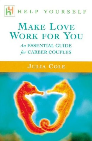 Make Love Work for You (Help Yourself)