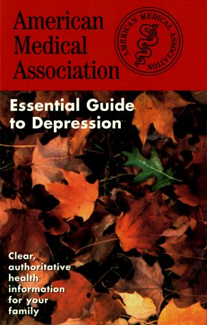 Essential Guide to Depression (American Medical Association)