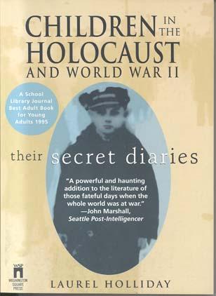 Children in the Holocaust and World War II: Their Secret Diaries
