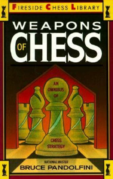 Weapons of Chess (Fireside Chess Library)