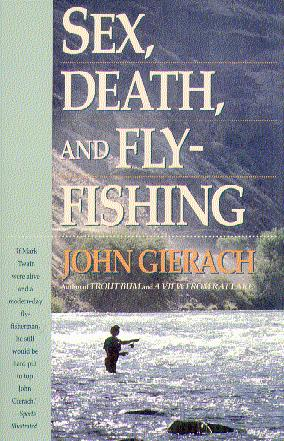 Sex, Death & Fly-Fishing
