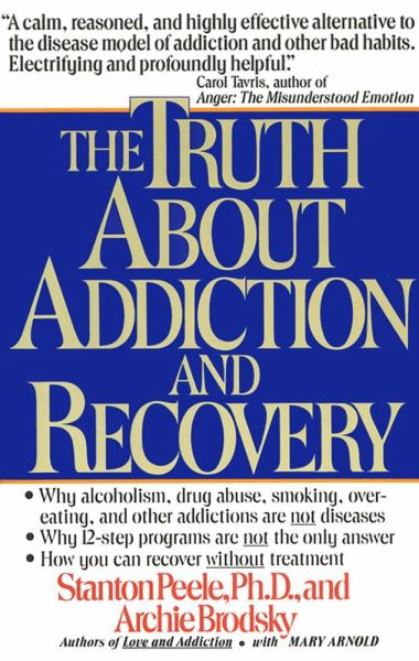 The Truth about Addiction & Recovery