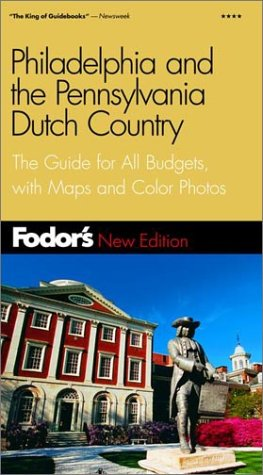 Philadelphia and the Pennsylvania Dutch Country, 12th Edition (Fodor)