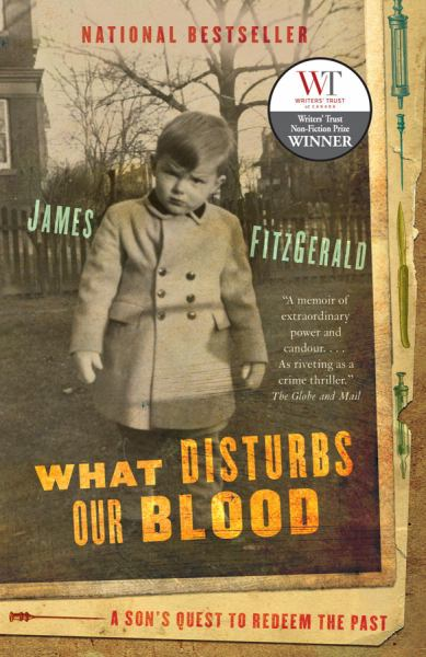 What Disturbs Our Blood: A Son's Quest to Redeem the Past