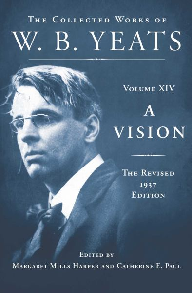 The Vision: The Revised 1937 Edition (The Collected Works of W. B. Yeats, Volume XIV)
