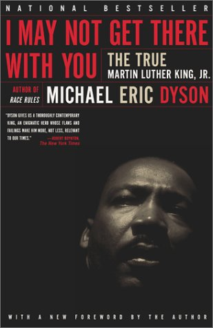 I May Not Get There With You: The True Martin Luther King, Jr.
