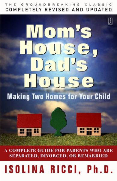 Mom's House, Dad's House: Making Two Homes for Your Child (Revised and Updated)