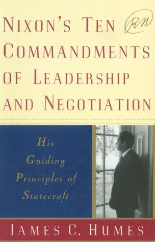 Nixon's Ten Commandments of Leadership and Negotiation