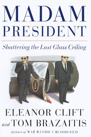 Madam President: Shattering the Last Glass Ceiling