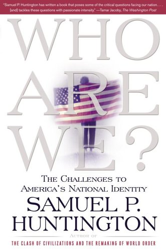 Who Are We?: The Challenges to America's National Identity