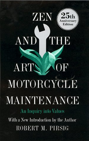 Zen and the Art of Motorcycle Maintenance (25th Anniversary Edition)