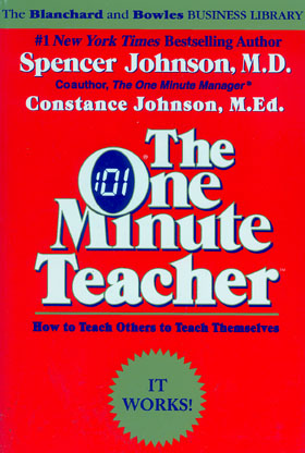 The One Minute Teacher: How to Teach Others to Teach Themselves