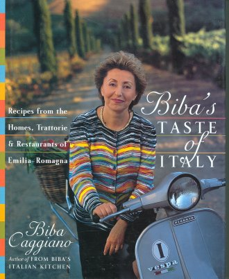 Biba's Taste of Italy: Recipes from the Homes, Trattorie and Restaurants of Emilia Romagna