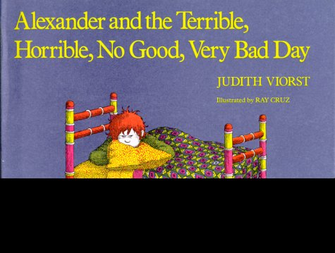 Alexander And The Terrible, Horrible, No Good, Very Bad Day (Alexander Series, Bk.2)