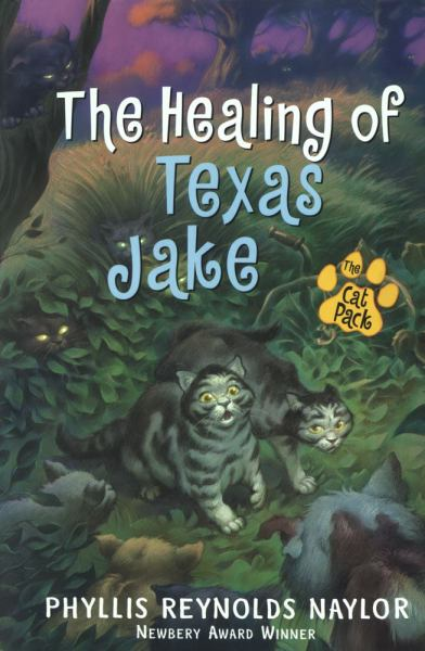 The Healing of Texas Jake (Cat Pack, Bk. 2)