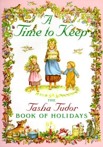 A Time to Keep (The Tasha Tudor Book of Holidays)