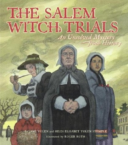 The Salem Witch Trials: An Unsolved Mystery From History