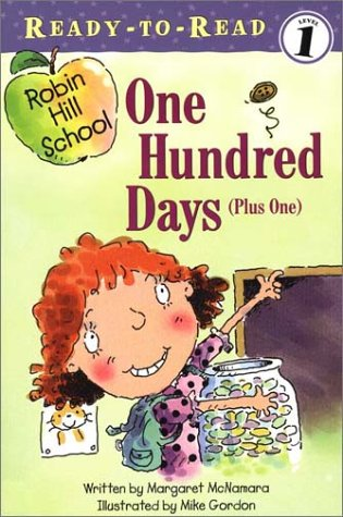 One Hundred Days (Plus One) Robin Hill School, Ready-To-Read, Level 1