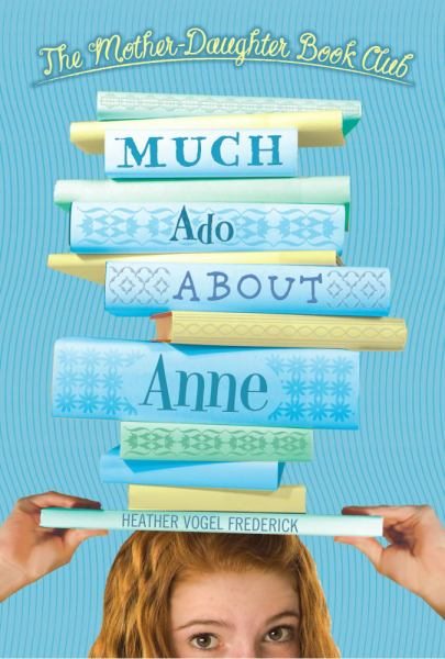 Much Ado About Anne (Mother-Daughter Book Club)
