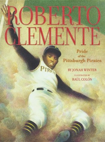 Roberto Clemente (The Pride of the Pittsburgh Pirates)